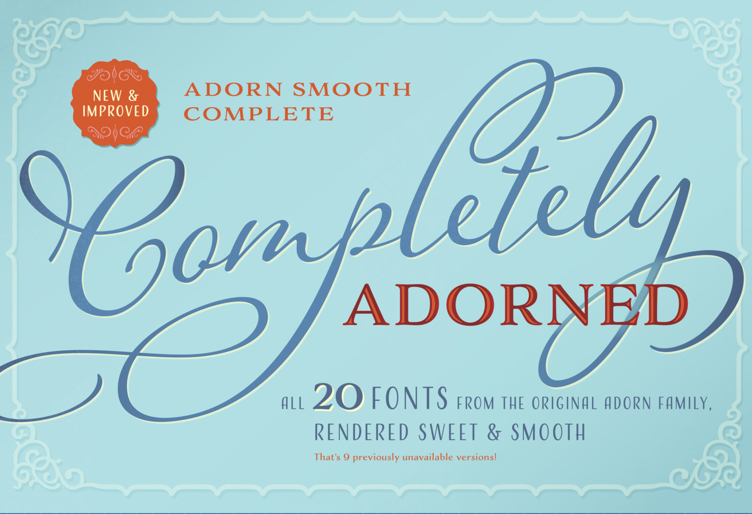Coming Soon: all 20 fonts from the original Adorn family, now with smooth outlines